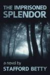 The Imprisoned Splendor